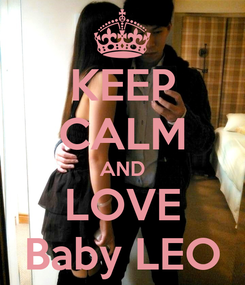 Poster: KEEP CALM AND LOVE Baby LEO