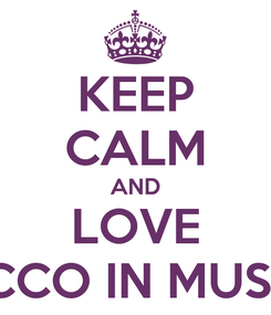 Poster: KEEP CALM AND LOVE BACCO IN MUSICA
