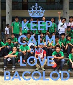 Poster: KEEP CALM AND LOVE BACOLOD