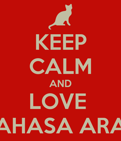 Poster: KEEP CALM AND LOVE  BAHASA ARAB