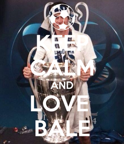 Poster: KEEP CALM AND LOVE  BALE