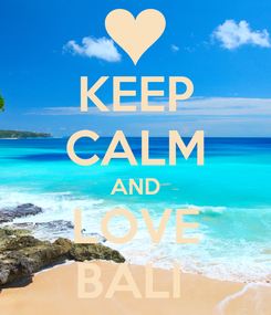 Poster: KEEP CALM AND LOVE BALI