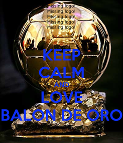 Poster: KEEP CALM AND LOVE BALON DE ORO