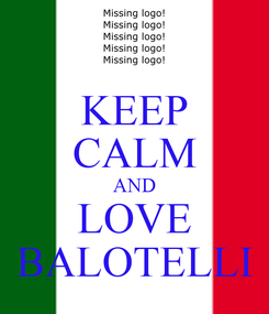 Poster: KEEP CALM AND LOVE BALOTELLI