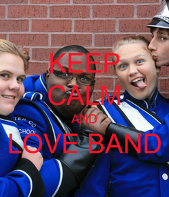 Poster: KEEP CALM AND LOVE BAND