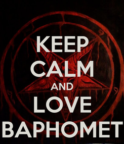 Poster: KEEP CALM AND LOVE BAPHOMET