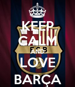 Poster: KEEP CALM AND LOVE BARÇA