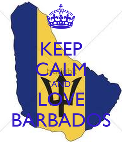 Poster: KEEP CALM AND LOVE BARBADOS