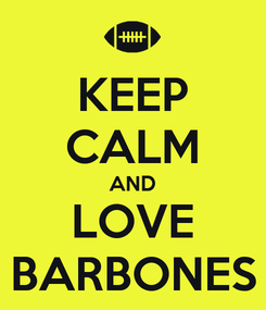 Poster: KEEP CALM AND LOVE BARBONES