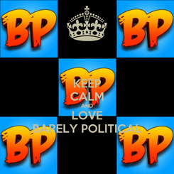 Poster: KEEP CALM AND LOVE BARELY POLITICAL
