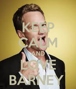 Poster: KEEP CALM AND LOVE BARNEY