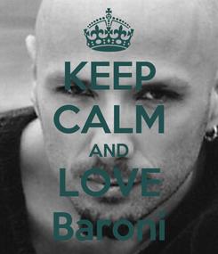 Poster: KEEP CALM AND LOVE Baroni