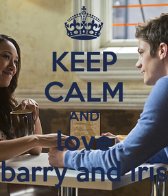 Poster: KEEP CALM AND love barry and iris