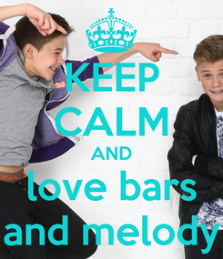 Poster: KEEP CALM AND love bars and melody