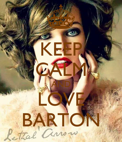 Poster: KEEP CALM AND LOVE BARTON