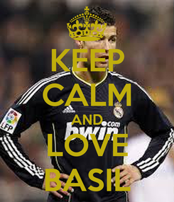 Poster: KEEP CALM AND LOVE BASIL
