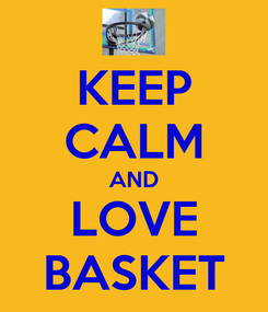 Poster: KEEP CALM AND LOVE BASKET