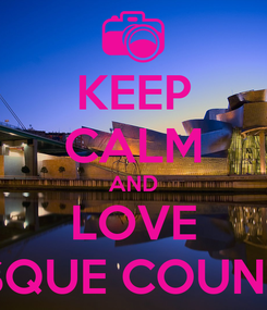 Poster: KEEP CALM AND LOVE BASQUE COUNTRY