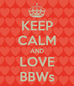 Poster: KEEP CALM AND LOVE BBWs
