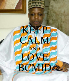Poster: KEEP CALM AND LOVE BCMID