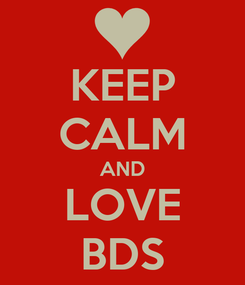 Poster: KEEP CALM AND LOVE BDS