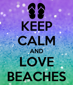 Poster: KEEP CALM AND LOVE BEACHES