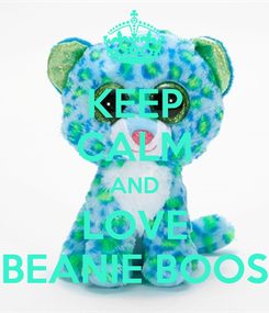 Poster: KEEP CALM AND LOVE BEANIE BOOS