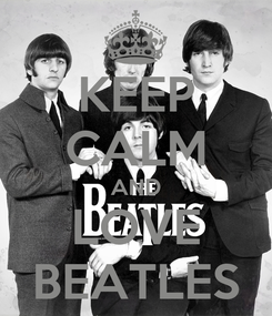 Poster: KEEP CALM AND LOVE BEATLES