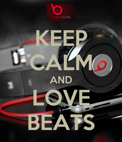 Poster: KEEP CALM AND LOVE BEATS