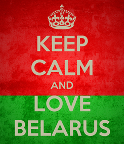 Poster: KEEP CALM AND LOVE BELARUS