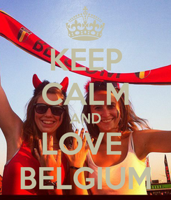 Poster: KEEP CALM AND LOVE  BELGIUM