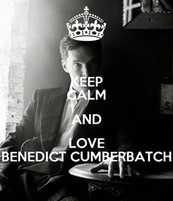 Poster: KEEP CALM AND LOVE BENEDICT CUMBERBATCH