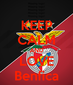 Poster: KEEP CALM AND LOVE Benfica