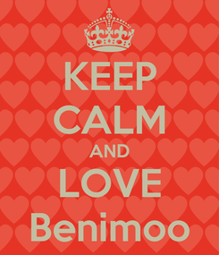 Poster: KEEP CALM AND LOVE Benimoo