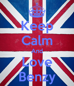 Poster: Keep Calm And Love Benzy