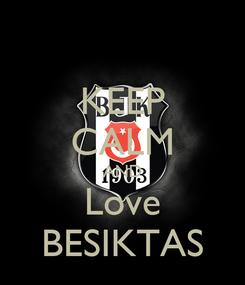 Poster: KEEP CALM AND Love BESIKTAS