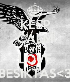 Poster: KEEP CALM AND LOVE BESIKTAS<3