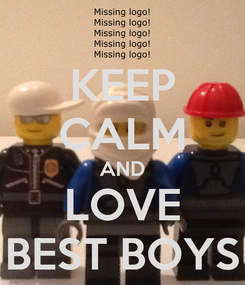 Poster: KEEP CALM AND LOVE BEST BOYS