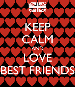 Poster: KEEP CALM AND LOVE BEST FRIENDS