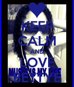 Poster: KEEP CALM AND LOVE BETTYE