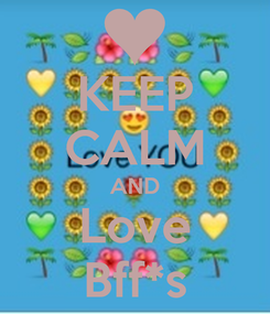 Poster: KEEP CALM AND Love Bff*s