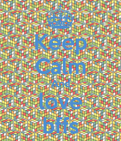 Poster: Keep Calm And love bffs