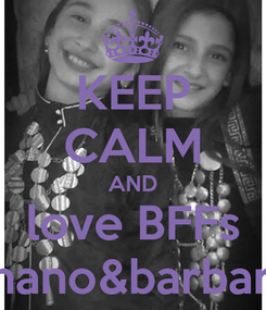 Poster: KEEP CALM AND love BFFs anano&barbare