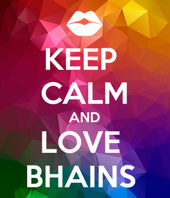Poster: KEEP  CALM AND LOVE  BHAINS