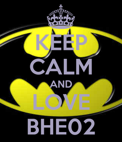 Poster: KEEP CALM AND LOVE BHE02