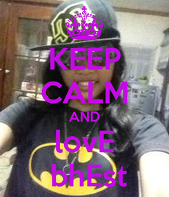 Poster: KEEP CALM AND lovE  bhEst