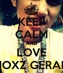 Poster: KEEP CALM AND LOVE BHOXZ GERALD