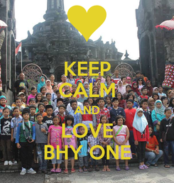 Poster: KEEP CALM AND LOVE BHY ONE