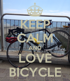 Poster: KEEP CALM AND LOVE BICYCLE