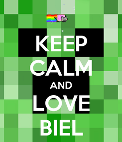 Poster: KEEP CALM AND LOVE BIEL